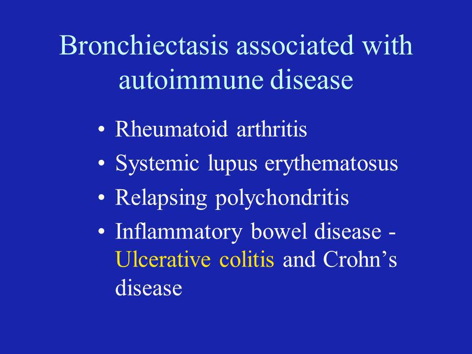 Bronchiectasis associated with autoimmune disease