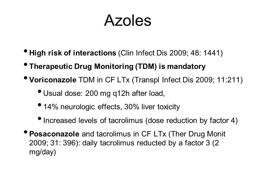 Azoles High risk of interactions (Clin Infect Dis 2009; 48: 1441)