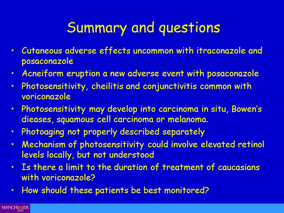 Summary and questions Cutaneous adverse effects uncommon with itraconazole and posaconazole.