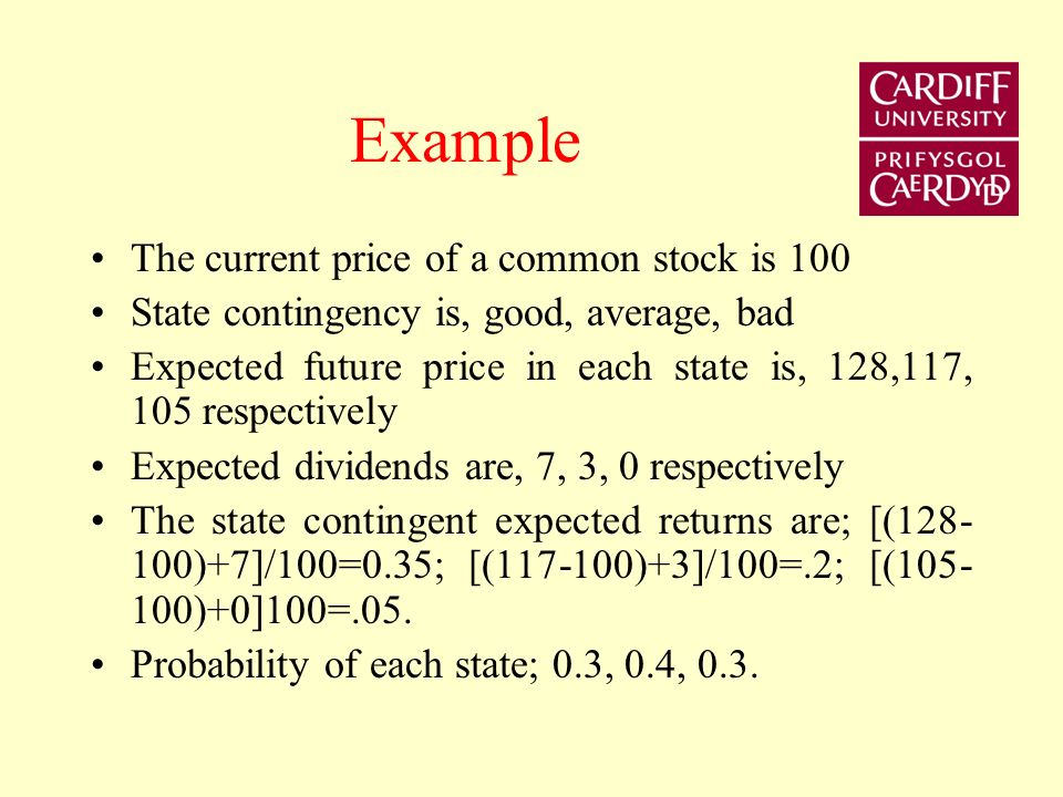 Example The current price of a common stock is 100