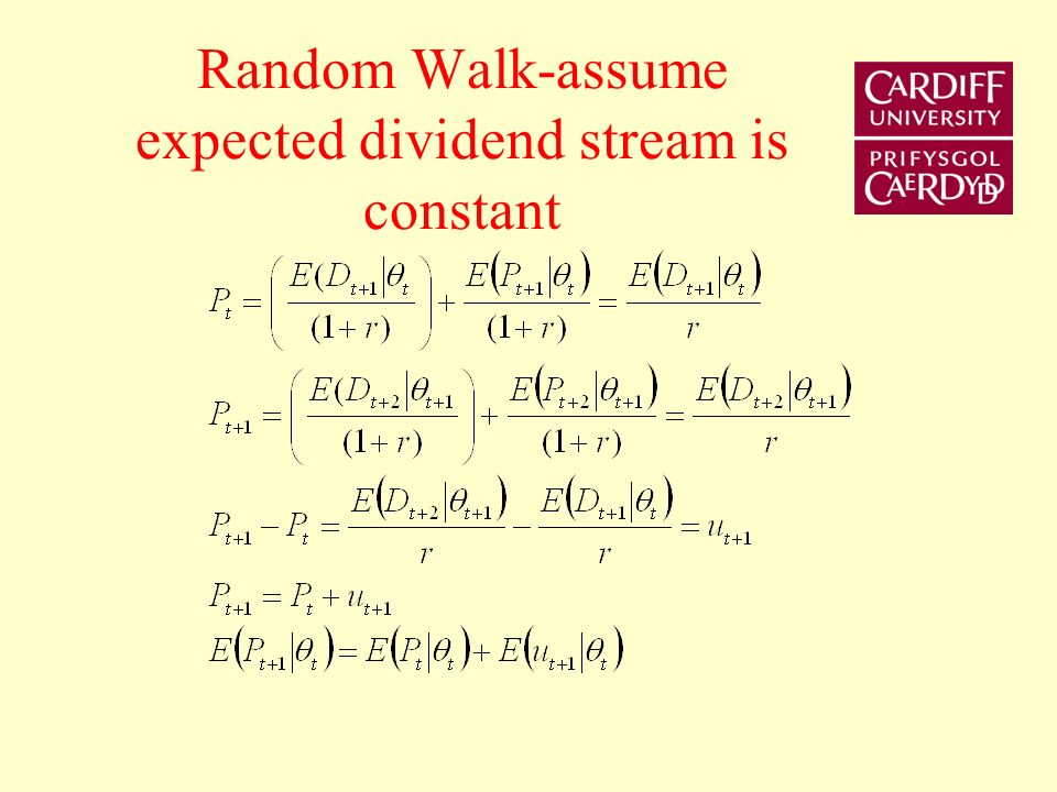 Random Walk-assume expected dividend stream is constant
