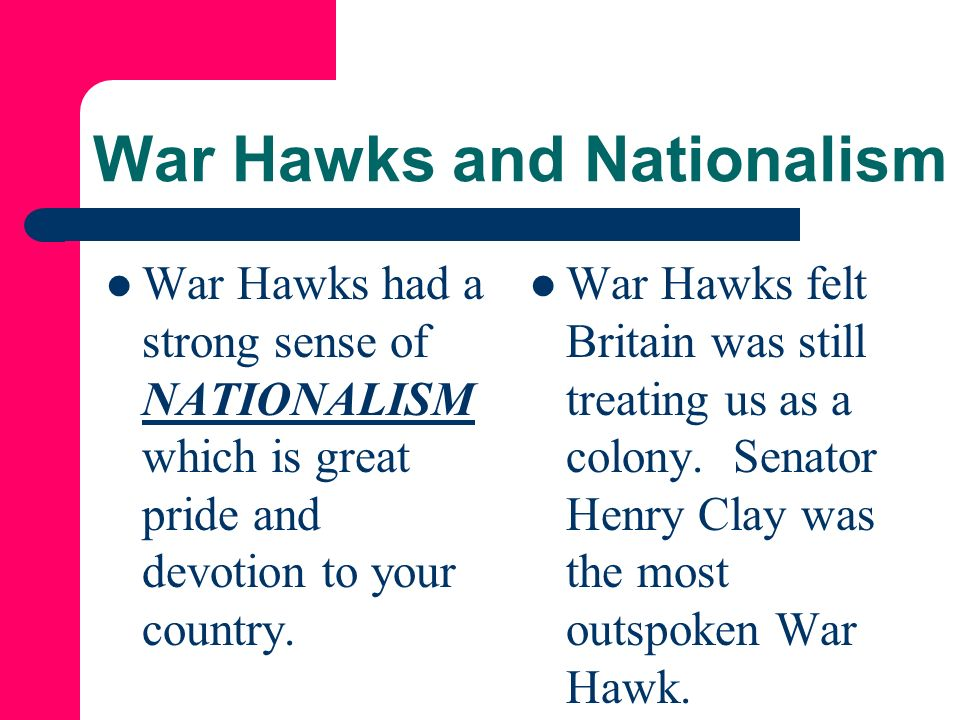 War Hawks and Nationalism