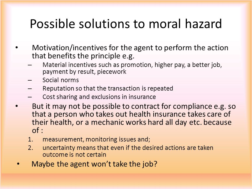 Possible solutions to moral hazard