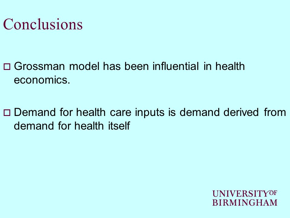 Conclusions Grossman model has been influential in health economics.