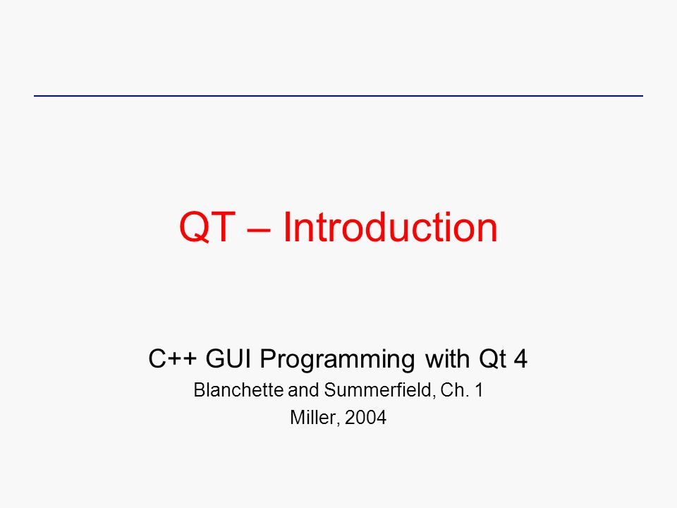 Qt Introduction C Gui Programming With Qt 4 Ppt Download