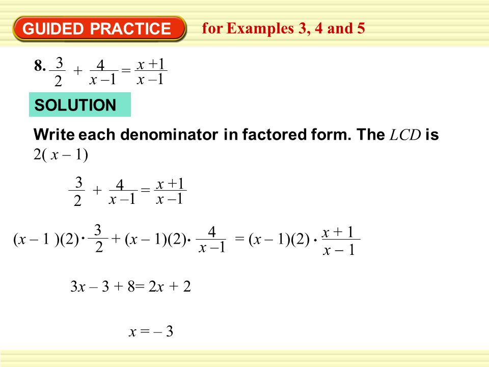 GUIDED PRACTICE for Examples 3, 4 and x –1. x +1. = SOLUTION.