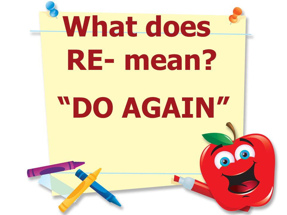 What does RE- mean DO AGAIN