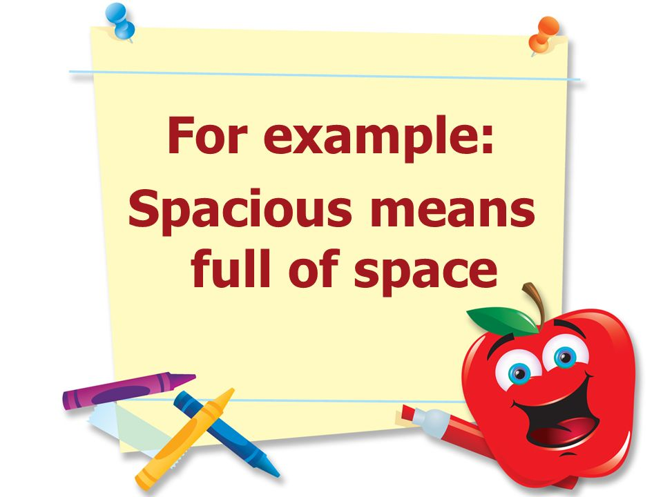 Spacious means full of space