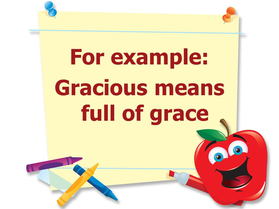 Gracious means full of grace