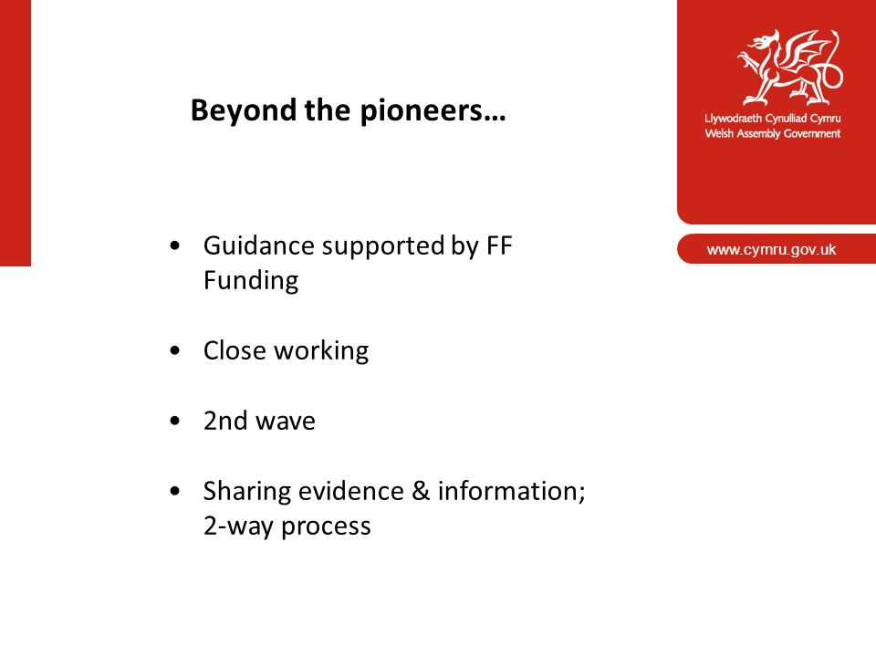 Beyond the pioneers… Guidance supported by FF Funding Close working