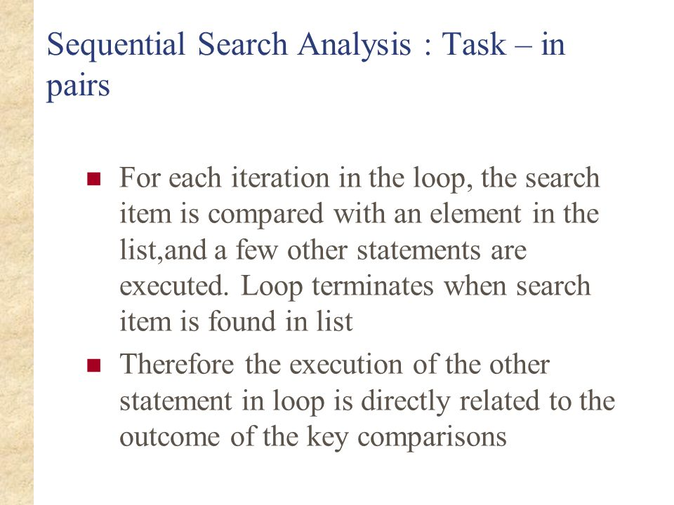Sequential Search Analysis : Task – in pairs