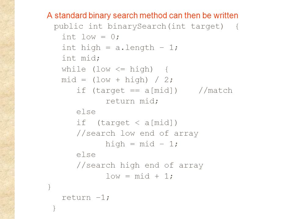 A standard binary search method can then be written