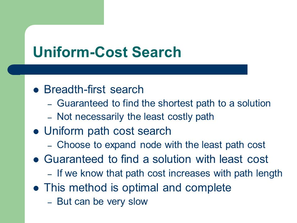 Uniform-Cost Search Breadth-first search Uniform path cost search