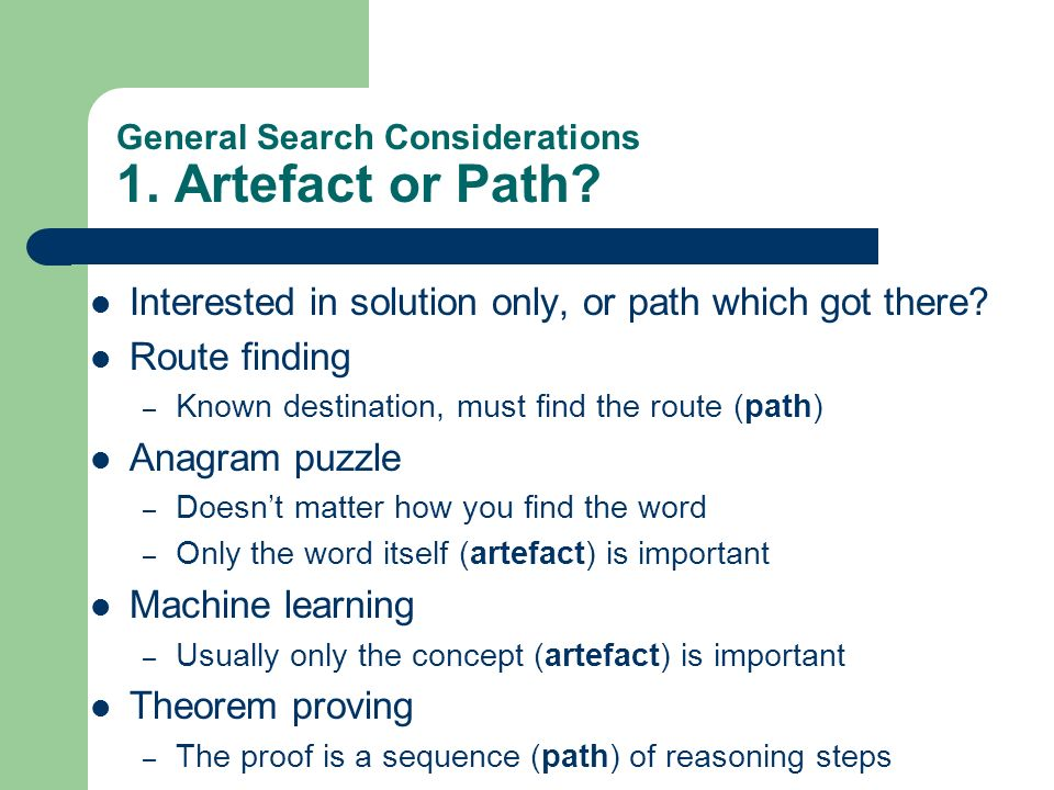 General Search Considerations 1. Artefact or Path
