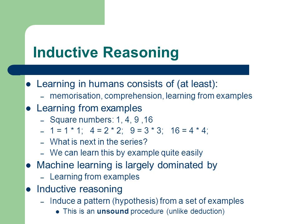 Inductive Reasoning Learning in humans consists of (at least):