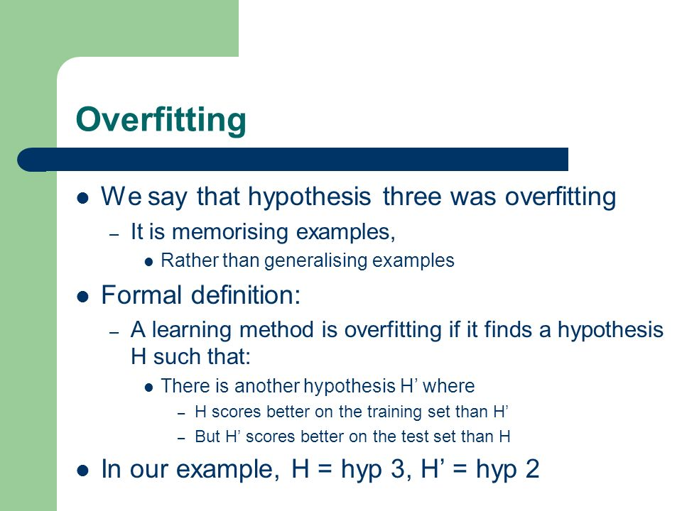 Overfitting We say that hypothesis three was overfitting