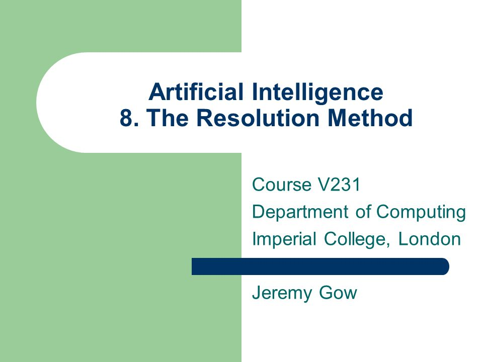 Artificial Intelligence 8. The Resolution Method
