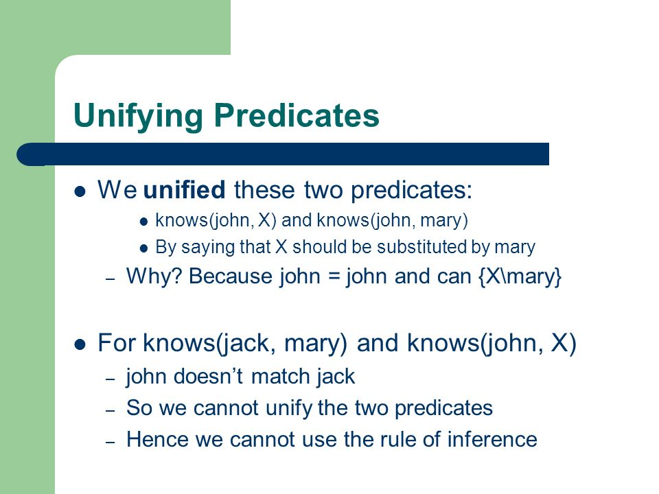 Unifying Predicates We unified these two predicates: