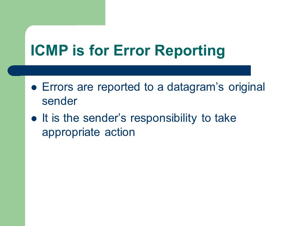ICMP is for Error Reporting