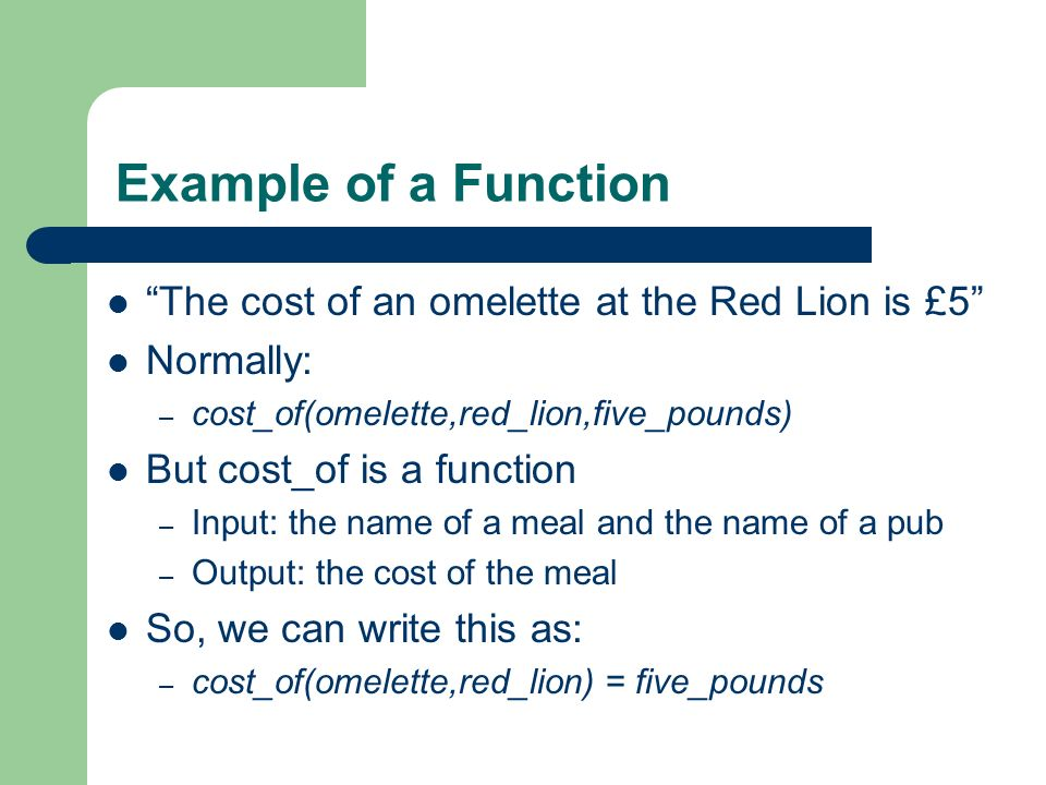 Example of a Function The cost of an omelette at the Red Lion is £5