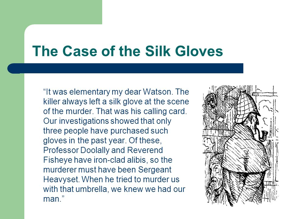 The Case of the Silk Gloves