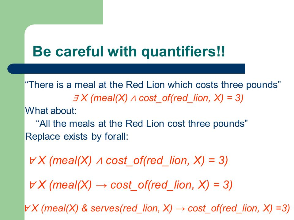 Be careful with quantifiers!!