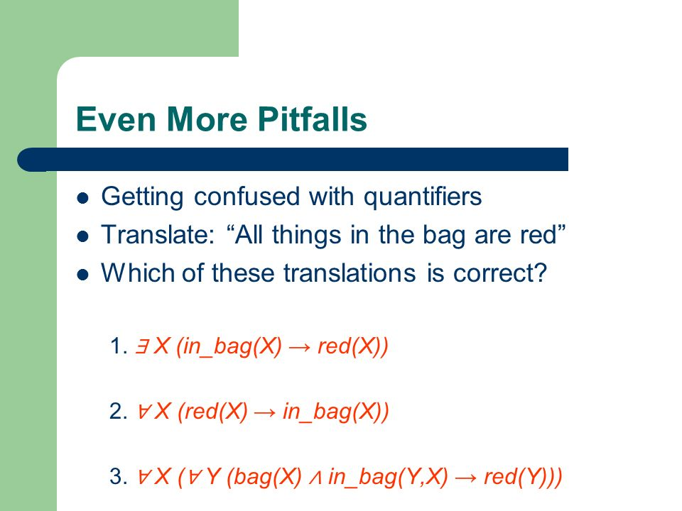 Even More Pitfalls Getting confused with quantifiers