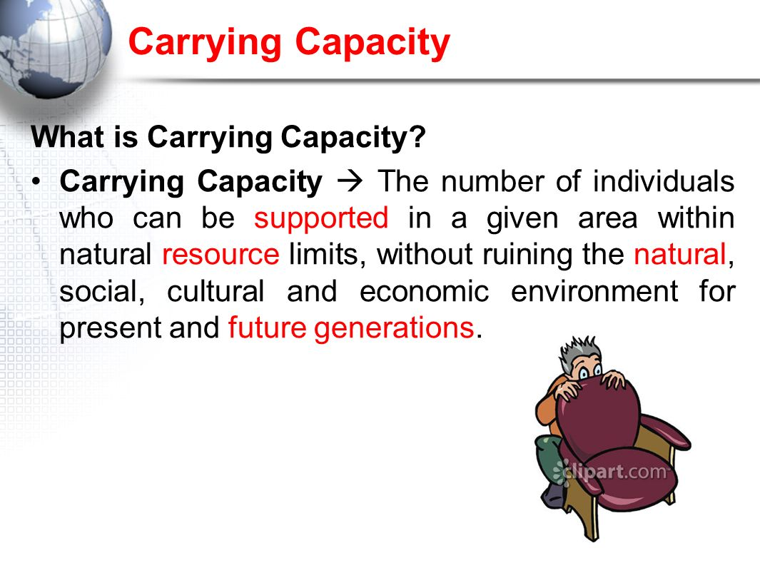 Carrying Capacity What is Carrying Capacity