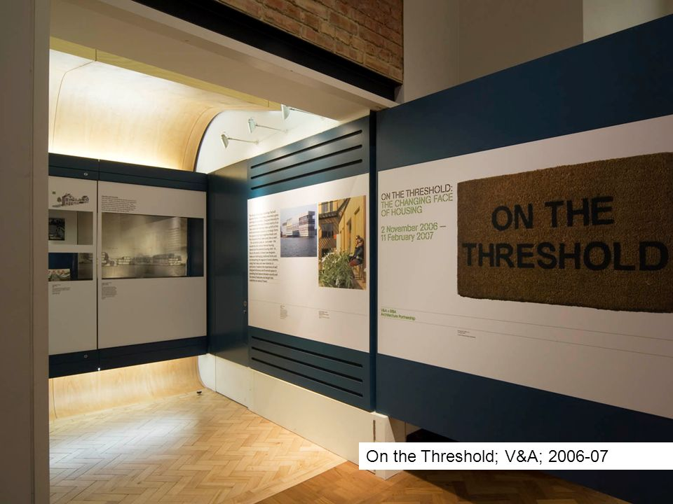On the Threshold; V&A; 2006-07