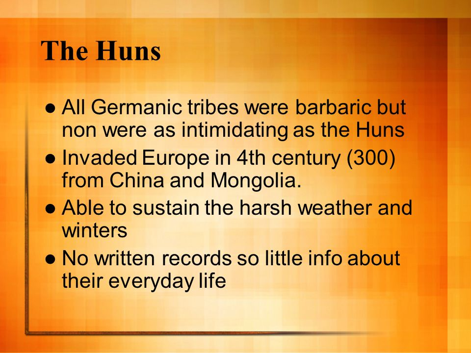 The Huns All Germanic Tribes Were Barbaric But Non Were As Intimidating As The Huns