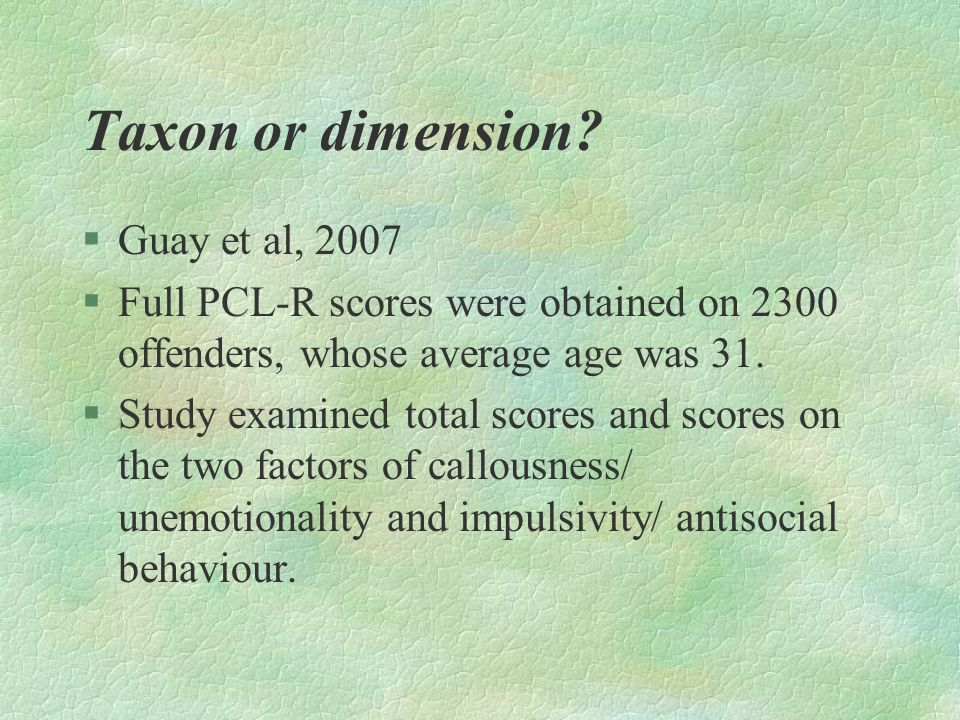 Taxon or dimension Guay et al, 2007