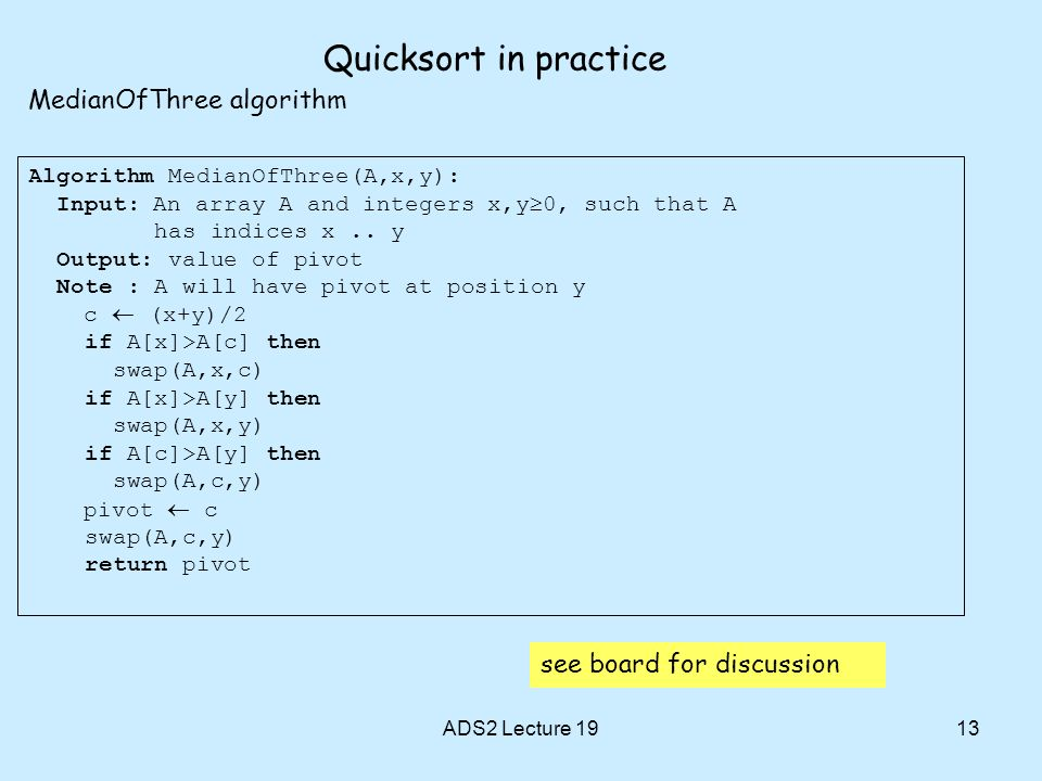 Quicksort in practice MedianOfThree algorithm see board for discussion