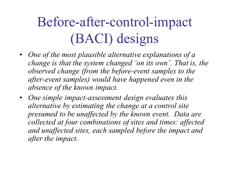 Before-after-control-impact (BACI) designs