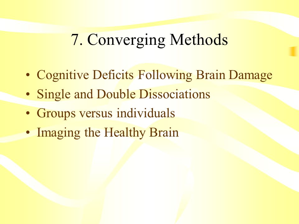 7. Converging Methods Cognitive Deficits Following Brain Damage