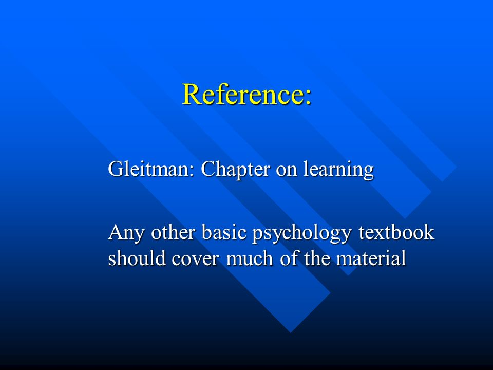 Reference: Gleitman: Chapter on learning