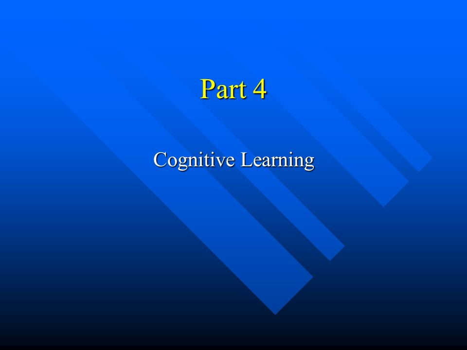 Part 4 Cognitive Learning