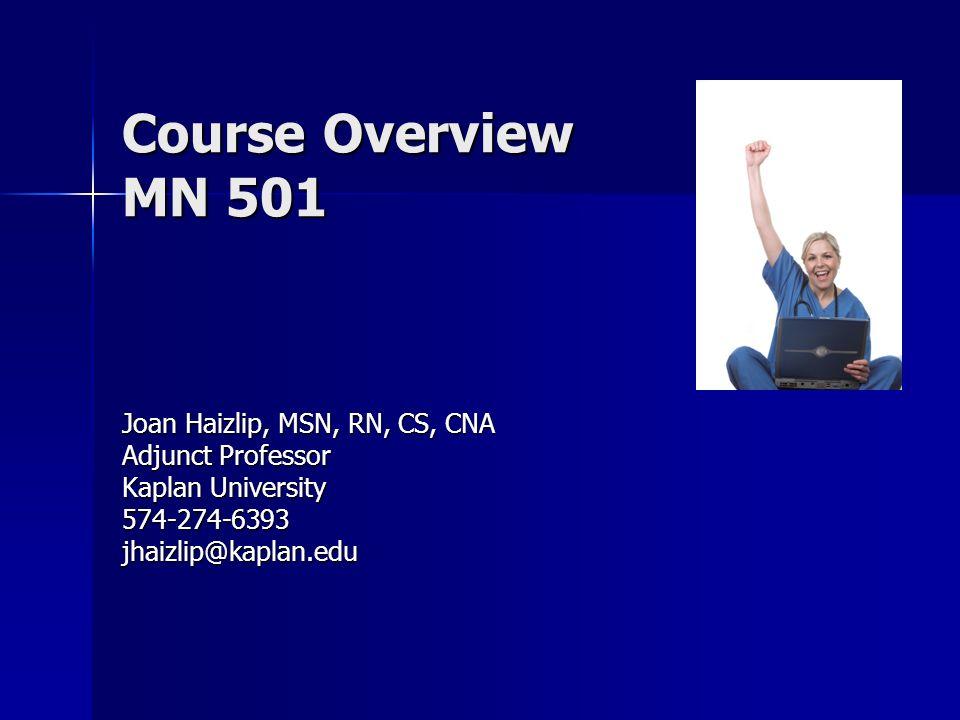 Course Overview Mn 501 Joan Haizlip Msn Rn Cs Cna Ppt Download