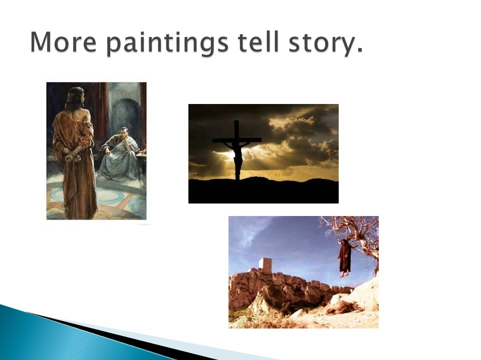 More paintings tell story.