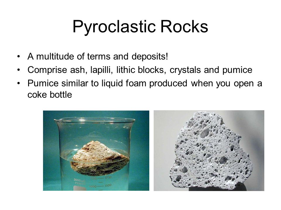 Pyroclastic Rocks A multitude of terms and deposits!