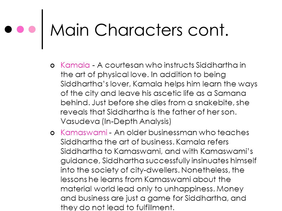 "an in depth book analysis of siddhartha by herman hesse In hermann hesse's novel, ""siddhartha"", spirituality is discussed throughout throughout the novel, siddhartha travels to find spiritual meanings in his life as he deals with the samanas, gotama, the kamala and the ferryman."
