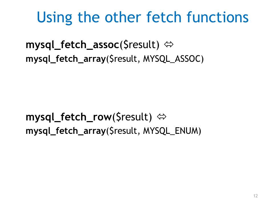 Using the other fetch functions