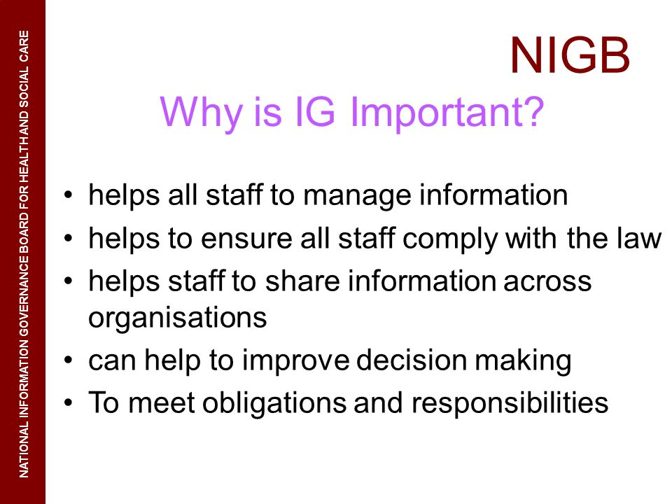 Why is IG Important helps all staff to manage information