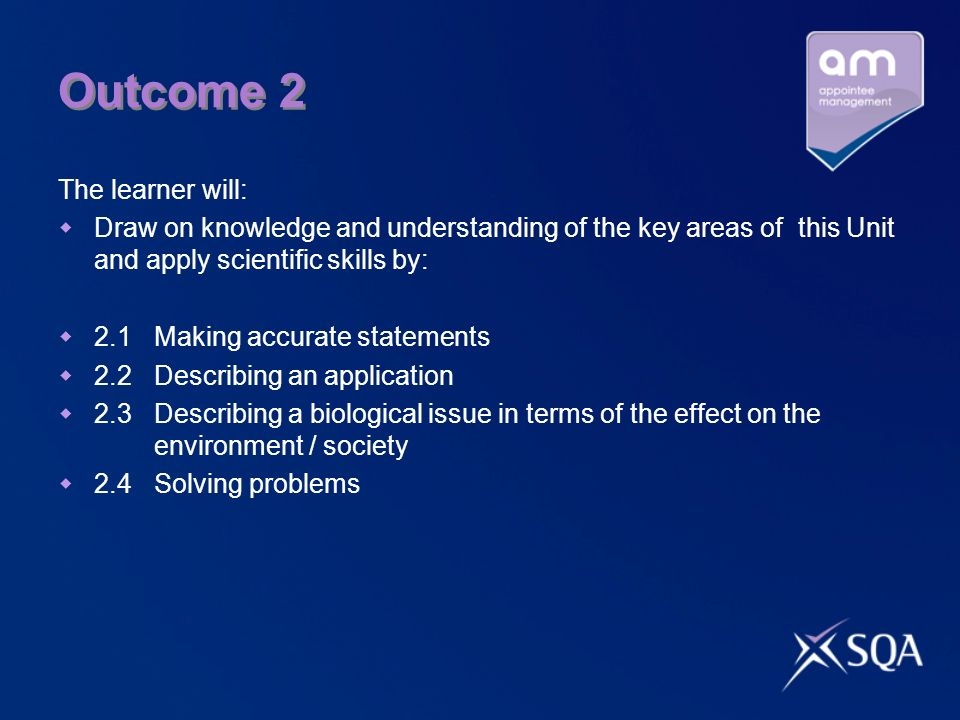 Outcome 2 The learner will: