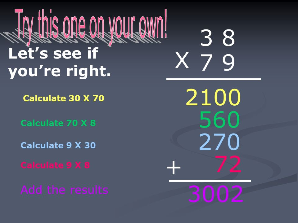 3 8 X Try this one on your own!