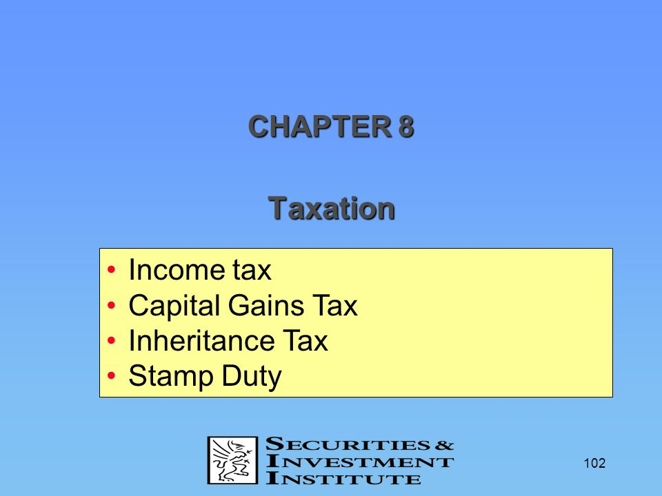 Taxation CHAPTER 8 Income tax Capital Gains Tax Inheritance Tax