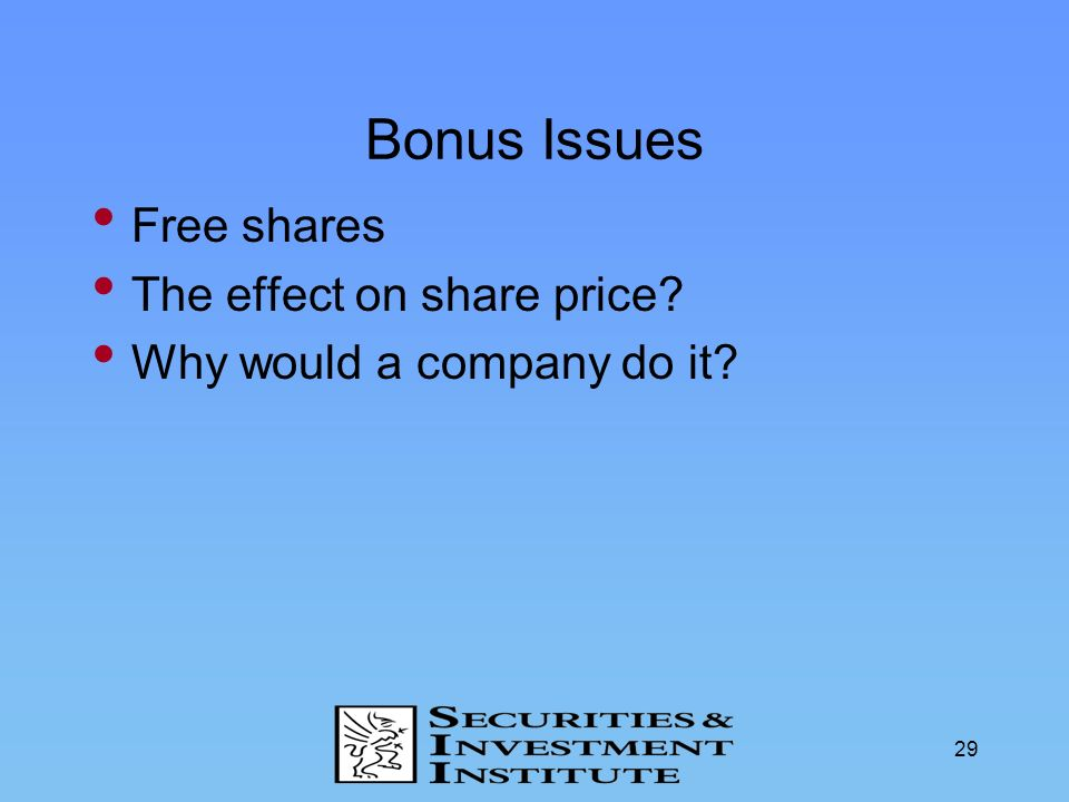 Bonus Issues Free shares The effect on share price