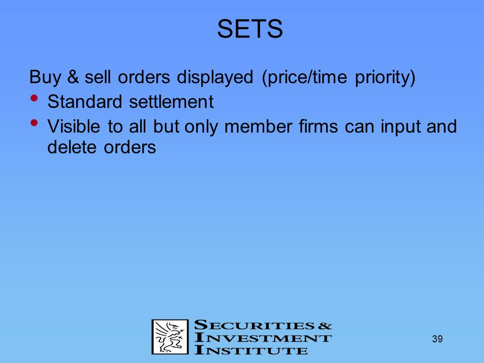 SETS Buy & sell orders displayed (price/time priority)