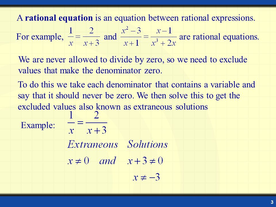 A rational equation is an equation between rational expressions.