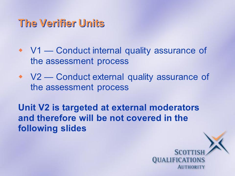 The Verifier Units V1 — Conduct internal quality assurance of the assessment process.