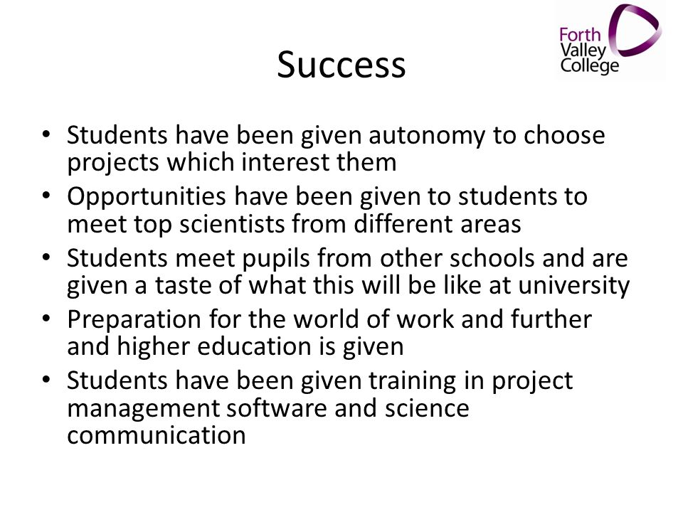 Success Students have been given autonomy to choose projects which interest them.